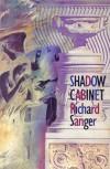Shadow Cabinet - Richard Sanger