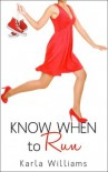 Know When to Run - Karla Williams