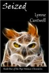 Seized: The Pipe Woman Chronicles - Lynne Cantwell
