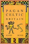 Pagan Celtic Britain - Anne Ross