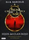 Hijos del clan rojo: Anima Mundi 1 (La Isla del Tiempo Plus) - Elia Barceló