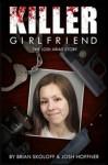 Killer Girlfriend - Josh Hoffner, Brian Skoloff