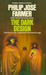 The Dark Design - Philip José Farmer