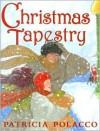Christmas Tapestry - Patricia Polacco