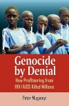Genocide by Denial:  How Profiteering from HIV/AIDS Killed Millions - Peter Mugyenyi