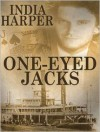 One-Eyed Jacks - India Harper