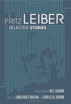 Selected Stories - Fritz Leiber, Jonathan Strahan, Charles N. Brown, Neil Gaiman