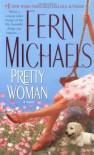 Pretty Woman: A Novel - Fern Michaels