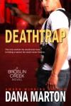 Deathtrap (Broslin Creek Trilogy #2) - Dana Marton