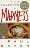 The Comforts Of Madness - Paul Sayer