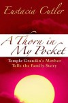 A Thorn in My Pocket: Temple Grandin's Mother Tells the Family Story - Eustacia Cutler