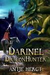 Darinel Dragonhunter (The Reluctant Dragonhunter, #1) - Antje Hergt