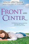 Front and Center (The Dairy Queen Trilogy) - Catherine Gilbert Murdock