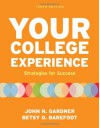 Your College Experience: Strategies for Success - 'John N. Gardner',  'Betsy O. Barefoot'