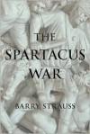 The Spartacus War - Barry S. Strauss