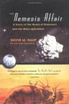 The Nemesis Affair: A Story of the Death of Dinosaurs and the Ways of Science - David M. Raup