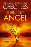 Turning Angel - Greg Iles, Dick Hill