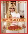 Hot Italian Dish: A Cookbook - Victoria Gotti