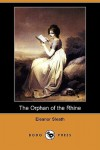The Orphan of the Rhine (Dodo Press) - Eleanor Sleath