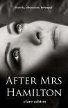 After Mrs Hamilton - Clare  Ashton