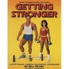 Getting Stronger: Weight Training for Men and Women - Bill Pearl