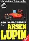 Pan Samochodzik i Arsen Lupin Tom 1 - Wyzwanie - Arkadiusz Niemirski