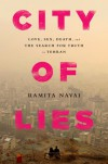 City of Lies: Love, Sex, Death, and the Search for Truth in Tehran - Ramita Navai