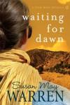 Waiting for Dawn: A Team Hope Novella - Susan May Warren