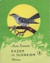 Razem ze słonkiem 2. Wiosna - Maria Kownacka, Zbigniew Rychlicki