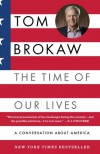 The Time of Our Lives: A conversation about America - Tom Brokaw