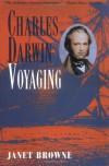 Charles Darwin: A Biography, Vol. 1 - Voyaging - Janet Browne