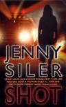 Shot: A Novel - Jenny Siler