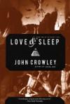 Love & Sleep (Agypt Cycle) - John Crowley