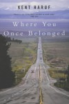 Where You Once Belonged - Kent Haruf