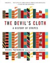 The Devil's Cloth: A History of Stripes - Michel Pastoureau, Jody Gladding