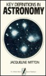Key Definitions in Astronomy - Jacqueline Mitton