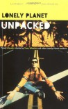 Unpacked: An Anthology of Lonely Planet Disaster Stories (Lonely Planet Journeys) - Tony Wheeler;et al