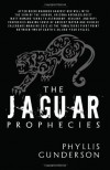 The Jaguar Prophecies - Phyllis Gunderson