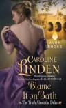 Blame It on Bath (The Truth About the Duke #2) - Caroline Linden