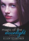Magic of the Moonlight - Ellen Schreiber