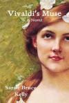 Vivaldi's Muse - Sarah Bruce Kelly
