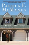 The Horse in My Garage and Other Stories - Patrick F. McManus