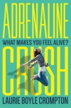 Adrenaline Crush - Laurie Boyle Crompton