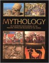 Mythology - An Illustrated Encyclopedia of the Principal Myths and Religions of the World - Richard Cavendish