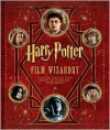Harry Potter: Film Wizardry by Brian Sibley -