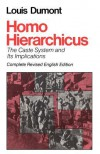 Homo Hierarchicus: The Caste System and Its Implications - Louis Dumont