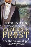 Agamemnon Frost and the Hollow Ships - Kim Knox