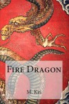 Fire Dragon - M. Kei