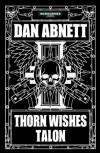 Thorn Wishes Talon - Dan Abnett