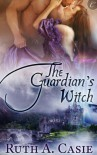 The Guardian's Witch - Ruth A. Casie